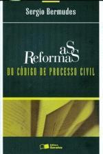 As Reformas do Codigo de Processo Civil 3a Ediçao