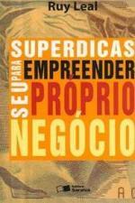 Superdicas para Empreender Seu Próprio Negócio - 1ª Edição