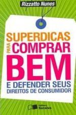 SUPERDICAS PARA COMPRAR BEM E DEFENDER SEUS DIREITOS DE CONS