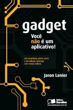 Gadget - Você não é um aplicativo