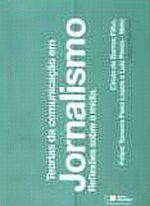 Teorias da Comunicacão em Jornalismo: Reflexões Sobre a Mídia - Colecão Introducão ao Jornalismo - Vol. 5