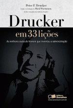 Drucker em 33 Lições: as Melhores Aulas do Homem que Inventou a Administração