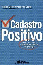Cadastro Positivo - Lei N 12.414 - 2011 - Comentada Artigo por Artigo