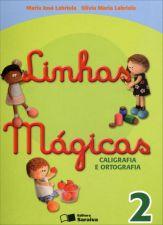 LINHAS MAGICAS - CALIGRAFIA E ORTOGRAFIA - 2o ANO