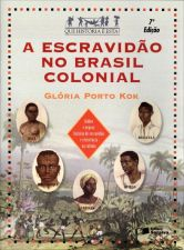 Escravidao no Brasil Colonial - que Historia e Esta?, a