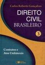 Direito Civil Brasileiro Volume 3: Contratos e Atos Unilaterais
