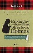 Enxergue o óbvio como Sherlock Holmes