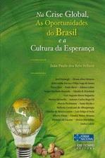 Na Crise Global as Oportunidades do Brasil e a Cultura da Esperança
