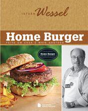 Home Burger: Feito em Casa e mais Gostoso - 2ª Ed. 2012