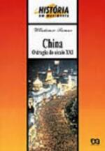 China, o Dragão do Século Xxi / Coleção História em Movimento