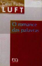 O Romance das Palavras: uma Historia Etimologica e Semantica
