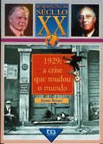1929: a crise que mudou o mundo