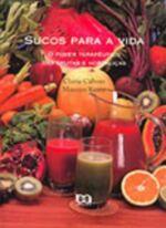 Sucos para a Vida: o Poder Terapêutico das Frutas e Hortaliças