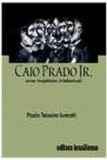 Caio Prado Junior: uma Trajetória  Intelectual