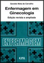 Enfermagem em Ginecologia - 3ª Edição Revista