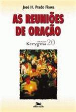 REUNIOES DE ORACAO (AS)