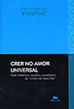 Crer No Amor Universal - Visao Historica Social E Ecumenica Do Creio Em Deus Pai - Theologica 5