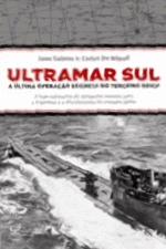 Ultramar Sul - A última operação secreta do Terceiro Reich