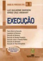 Curso de Processo Civil. Volume 3: Execução. Teoria Geral da Execução.
