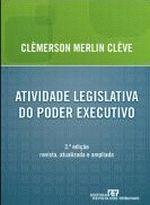 Atividade Legislativa do Poder Executivo - 3ª Edição Revista Atualizada e Ampliada