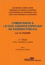 Comentários a Nova Lei dos Juizados Especiais da Fazenda Pública
