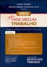 Mini Vade Mecum Trabalho 2013: Legislacão Selecionada Para Oab e Concursos