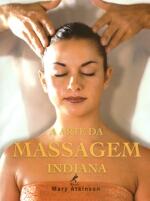 A Arte da Massagem Indiana