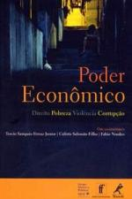Poder Econômico: Direito , Pobreza , Violência e Corrupcão