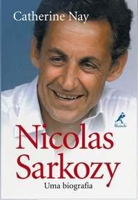 Nicolas Sarkozy - Uma Biografia