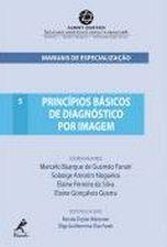 Princípios Básicos de Diagnóstico por Imagem - Vol.5 - Série Manuais de Especializacão Einstein