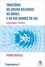 Trajetória do Ensino Religioso no Brasil e no Rio Grande do Sul