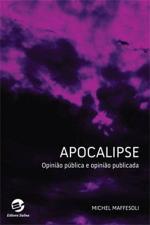 Apocalipse: Opinião Pública e Opinião Publicada