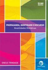 Propaganda Identidade e Discurso Brasilidades Midiaticas