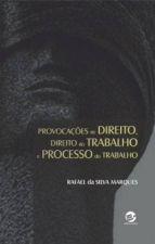 Provocações de Direito, Direito do Trabalho e Processo do Trabalho