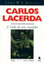 Carlos Lacerda - A Vida De Um Lutador - Vol 1 - 1914-1960