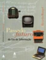 passado e futuro da era da informação