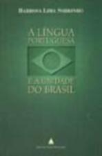 A Língua Portuguesa e a Unidade do Brasil