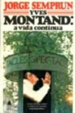 Yves Montand: a Vida Continua