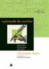 A Jornada do Escritor - Estruturas Míticas para Contadores Histórias