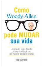 Como Woody Allen Pode Mudar Sua Vida