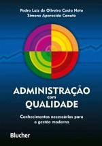 Administracão Com Qualidade: Conhecimentos Necessários Para a Gestão Moderna