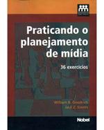 Praticando O Planejamento De Midia - 36 Exercicios