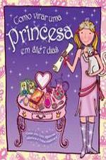 Como Virar uma Princesa Em Até 7 Dias