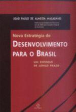 Nova estratégia de desenvolvimento para o brasil: um enfoque de longo prazo