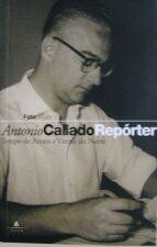 Antonio Callado Reporter (Agir) - Tempo De Arraes e Vietnã Do Norte