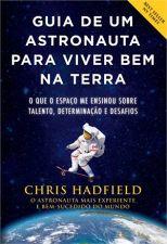 Guia de um Astronauta para Viver Bem na Terra