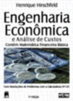 Engenharia Econômica e Análise de Custos: Aplicacões Práticas Para Economistas, Engenheiros, Analistas de Investimentos
