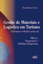 Gestão de Materiais e Logistica em Turismo - Enfoque Voltado para as Micro, Pequenas e Médias Empresas