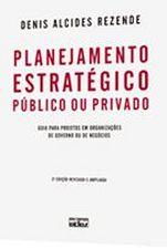 Planejamento Estratégico Público ou Privado - 2ª Edição Revista Ampliada