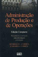 Administração de Produção e de Operações Manufatura e Serviços: Uma Abordagem Estratégica - Edição Compacta